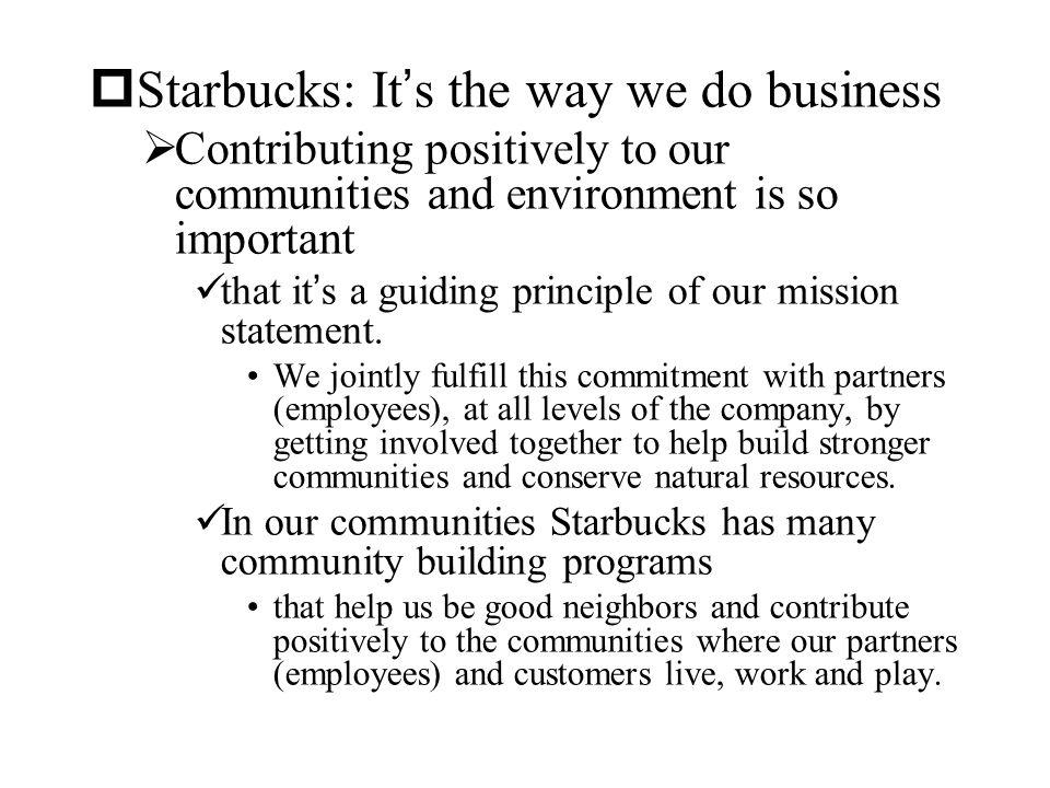 Starbucks: It's the way we do business