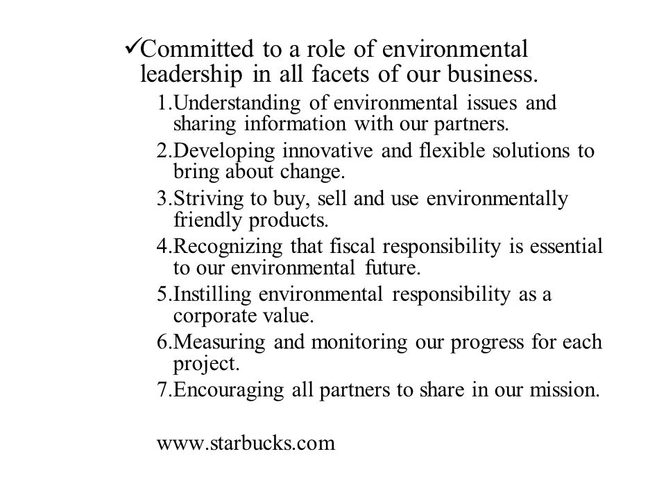 Committed to a role of environmental leadership in all facets of our business.