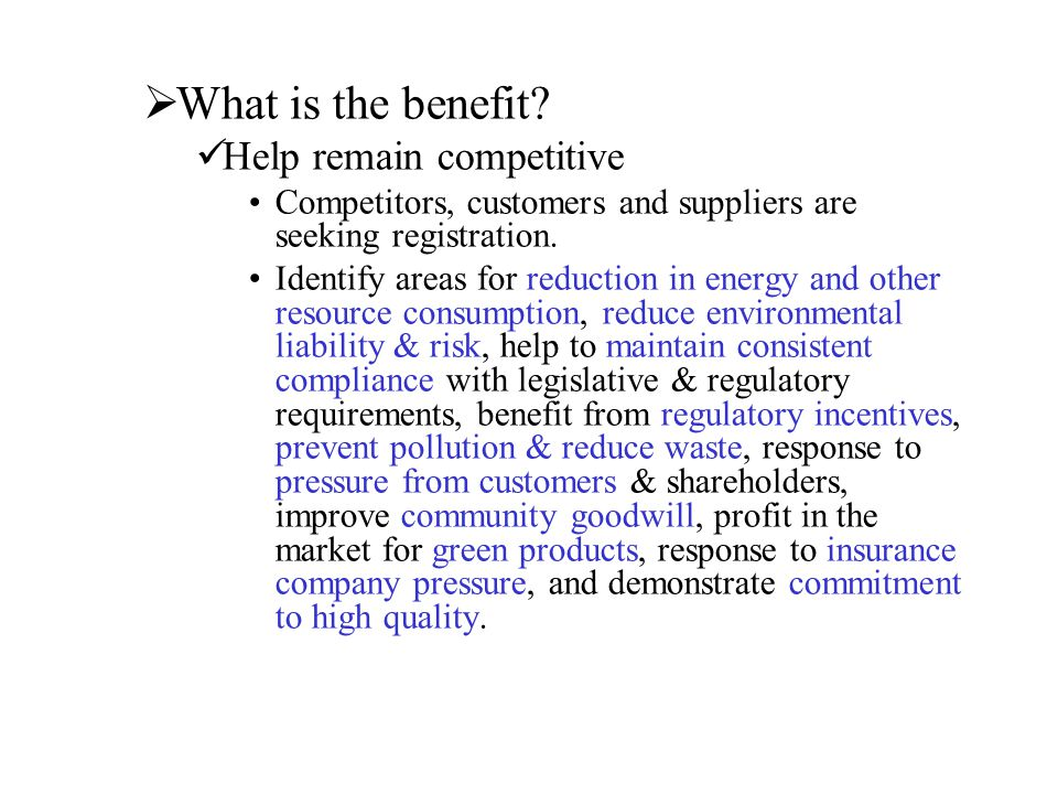 What is the benefit Help remain competitive