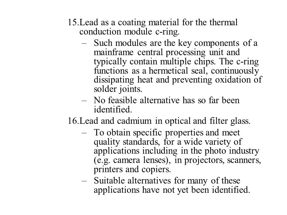 Lead as a coating material for the thermal conduction module c-ring.
