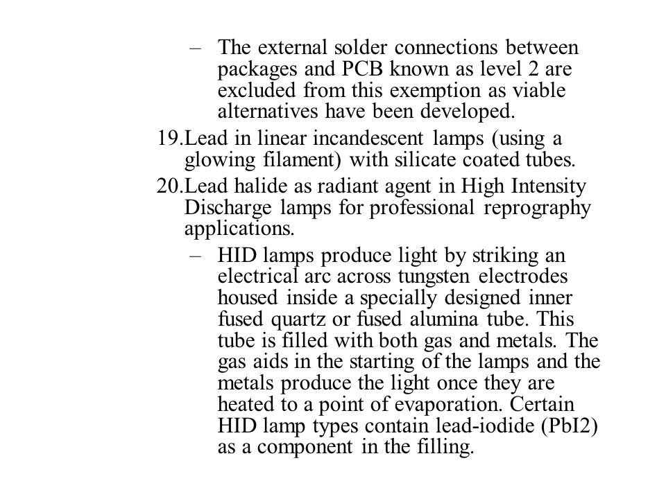 The external solder connections between packages and PCB known as level 2 are excluded from this exemption as viable alternatives have been developed.