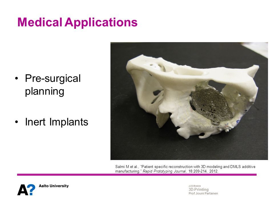 Medical Applications Pre-surgical planning Inert Implants