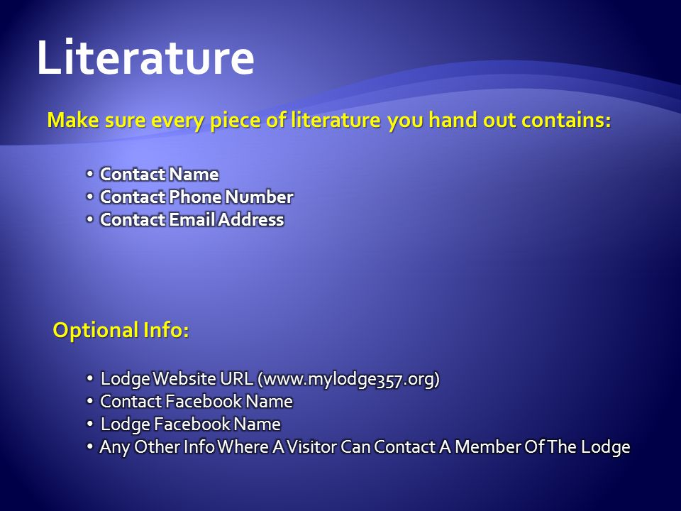 Literature Make sure every piece of literature you hand out contains: