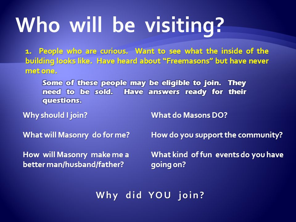 Who will be visiting Why did YOU join