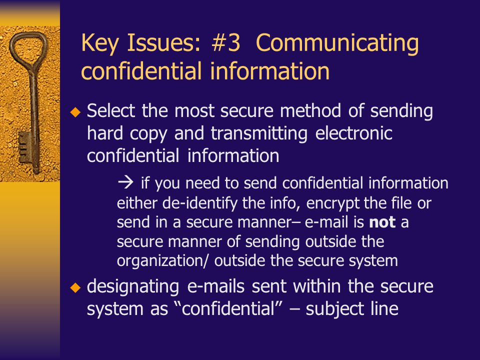 Key Issues: #3 Communicating confidential information