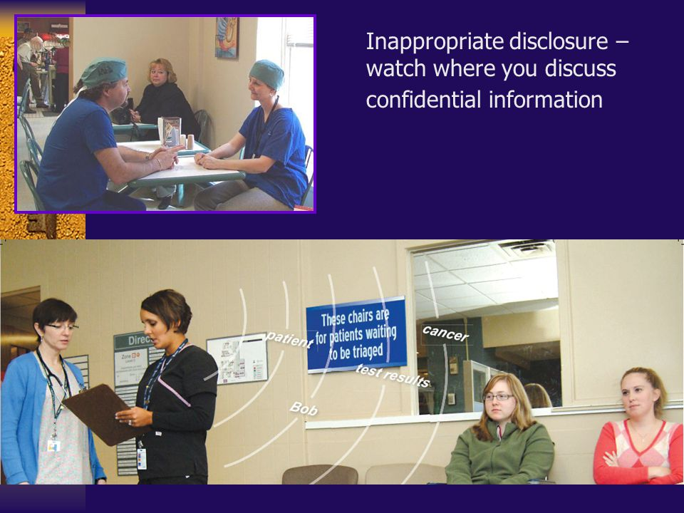 Inappropriate disclosure – watch where you discuss confidential information