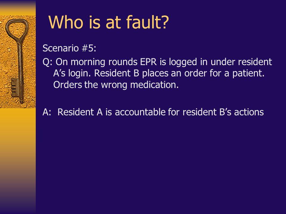 Who is at fault Scenario #5: