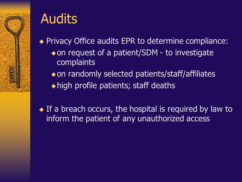Audits Privacy Office audits EPR to determine compliance: