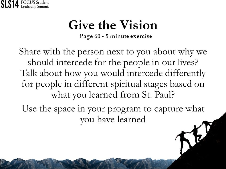 Give the Vision Page 60 - 5 minute exercise.