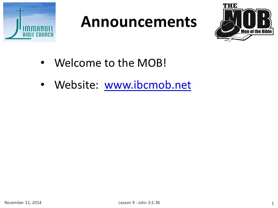 Announcements Welcome to the MOB! Website: www.ibcmob.net