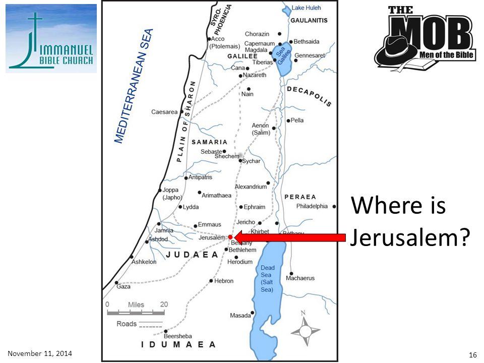 Where is Jerusalem November 11, 2014 Lesson 9 - John 3:1-36