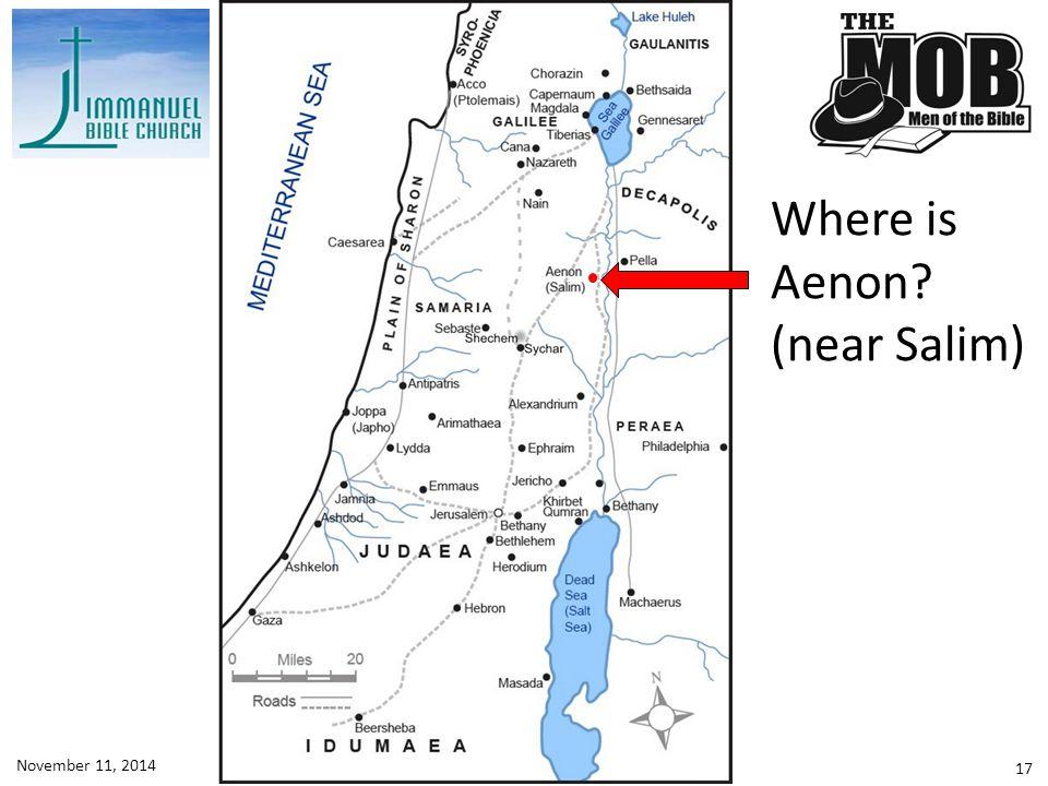 Where is Aenon (near Salim) November 11, 2014 Lesson 9 - John 3:1-36