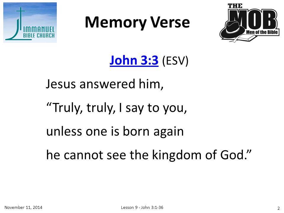 Memory Verse John 3:3 (ESV) Jesus answered him,