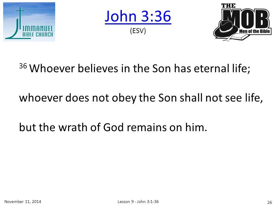 John 3:36 (ESV)