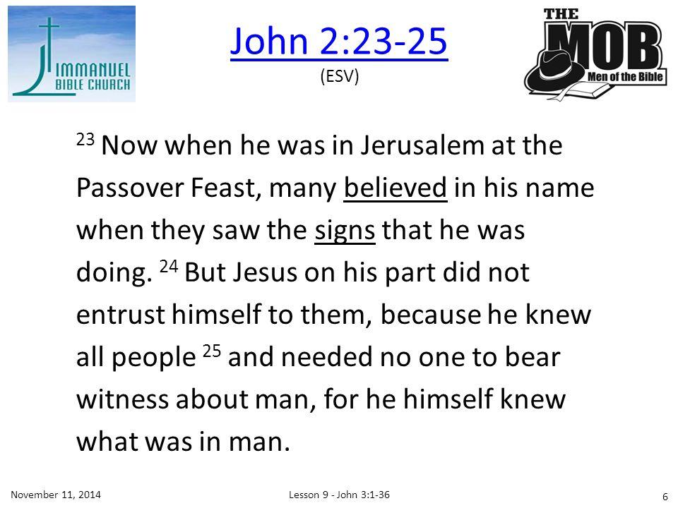 John 2:23-25 (ESV)
