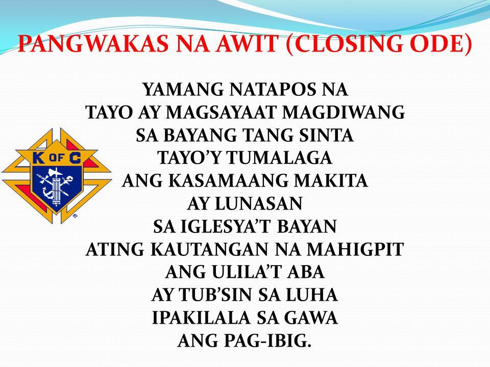 PANGWAKAS NA AWIT (CLOSING ODE)