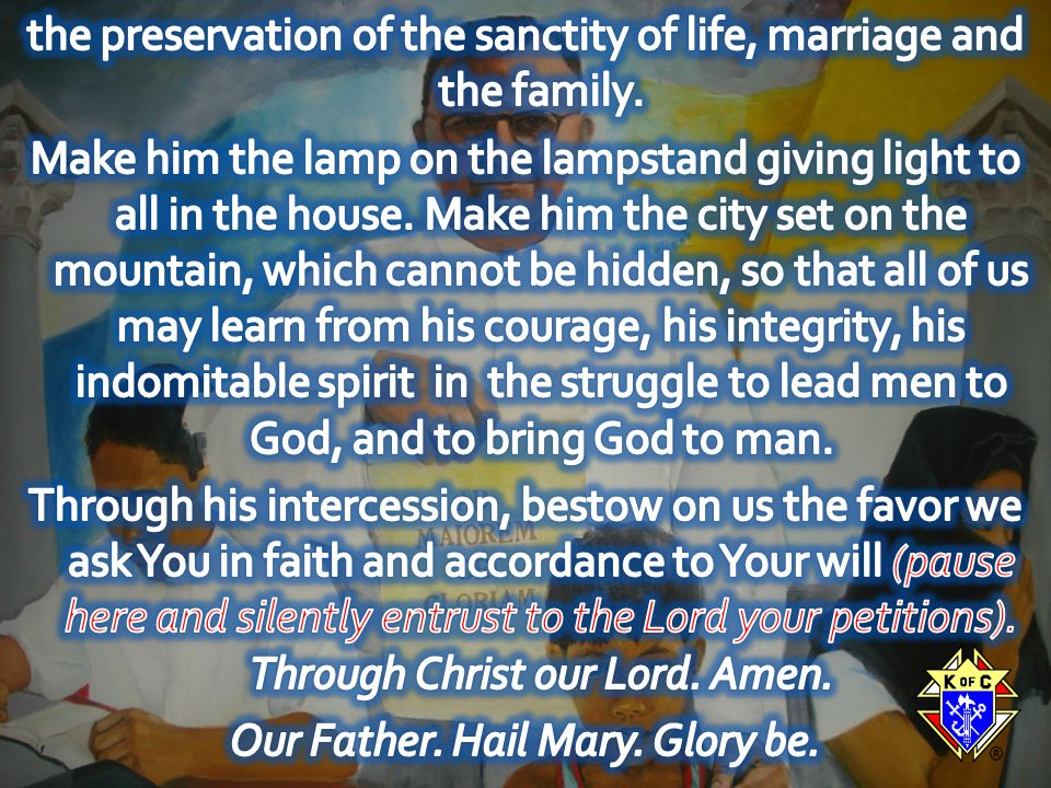 the preservation of the sanctity of life, marriage and the family.