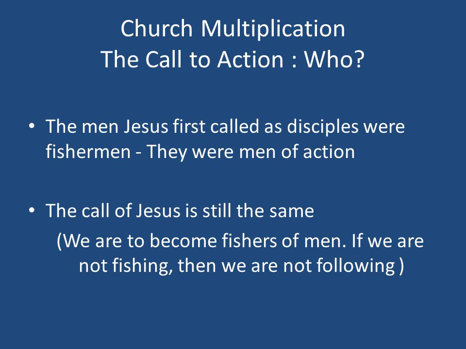 Church Multiplication The Call to Action : Who