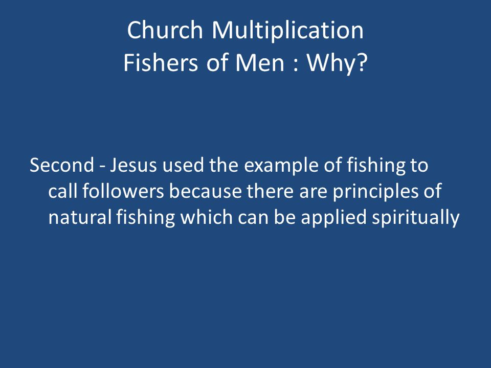 Church Multiplication Fishers of Men : Why