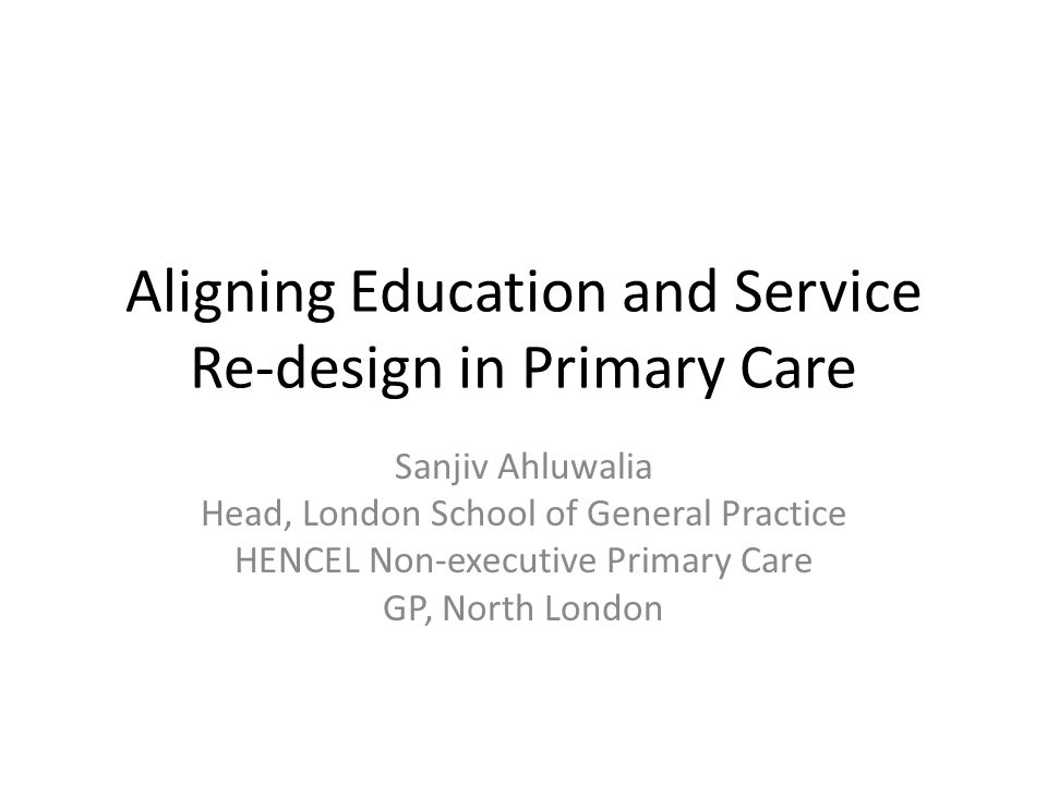 Aligning Education and Service Re-design in Primary Care
