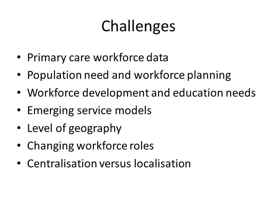 Challenges Primary care workforce data
