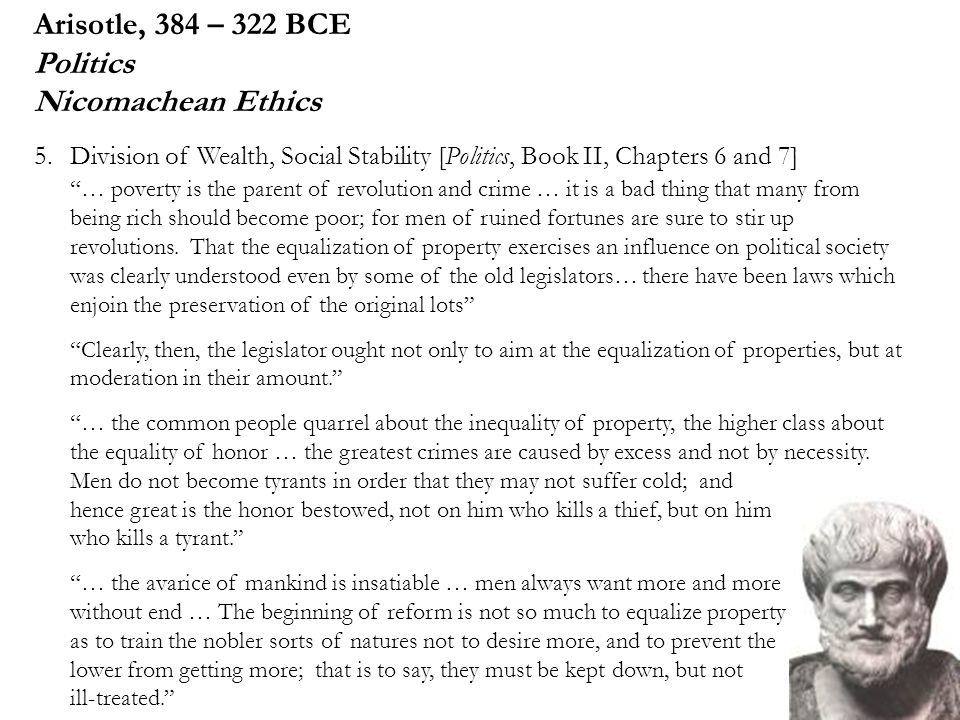 Arisotle, 384 – 322 BCE Politics Nicomachean Ethics