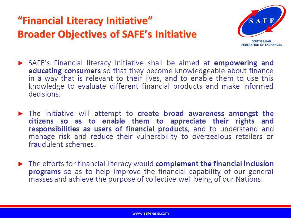 Financial Literacy Initiative Broader Objectives of SAFE's Initiative