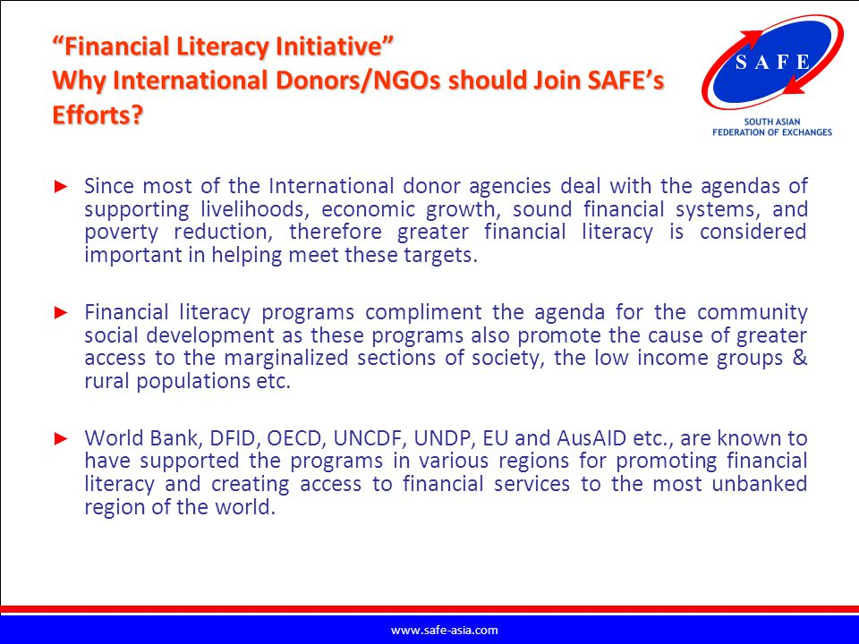Financial Literacy Initiative Why International Donors/NGOs should Join SAFE's Efforts