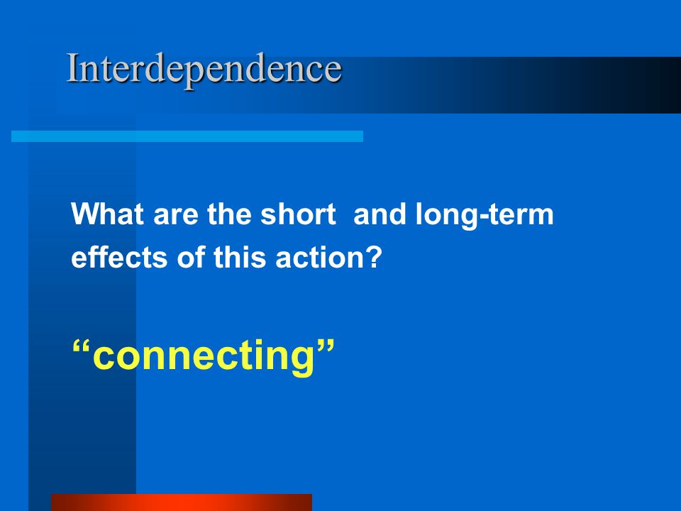 Interdependence connecting What are the short and long-term