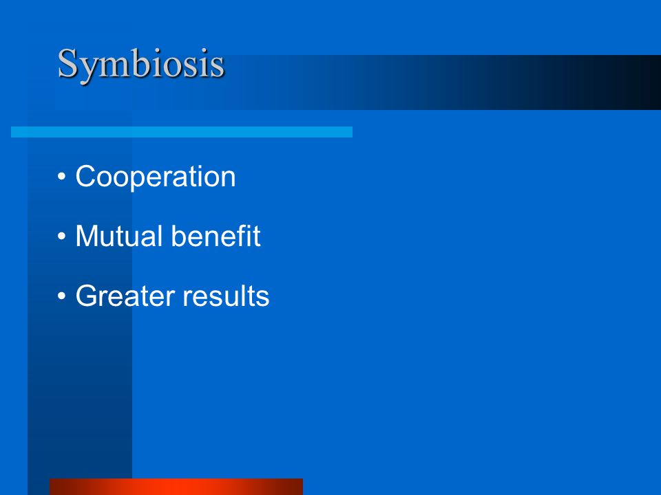 Symbiosis Cooperation Mutual benefit Greater results