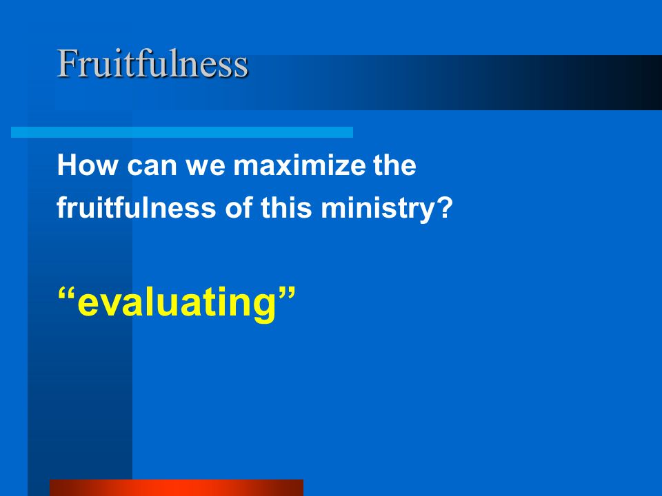 Fruitfulness evaluating How can we maximize the