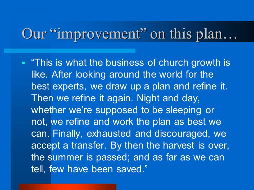 Our improvement on this plan…