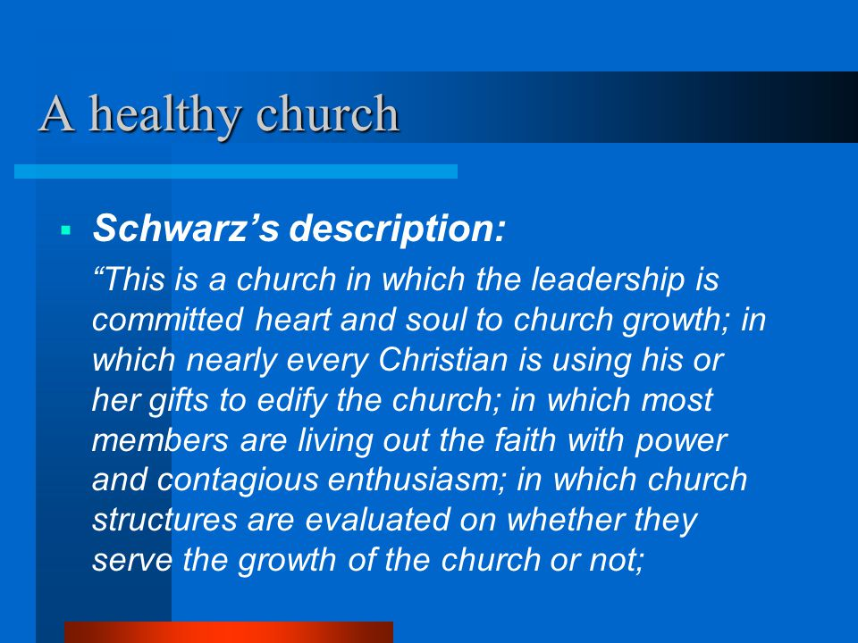 A healthy church Schwarz's description: