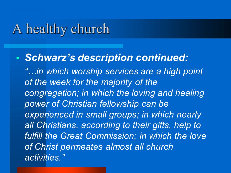 A healthy church Schwarz's description continued: