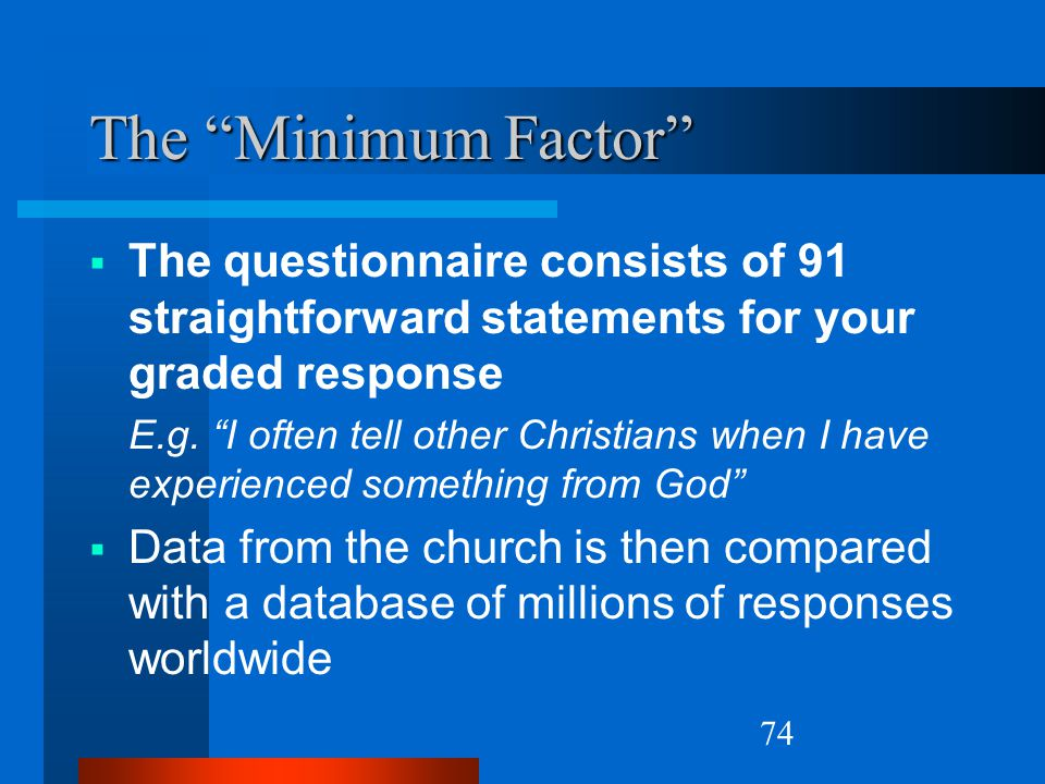 The Minimum Factor The questionnaire consists of 91 straightforward statements for your graded response.