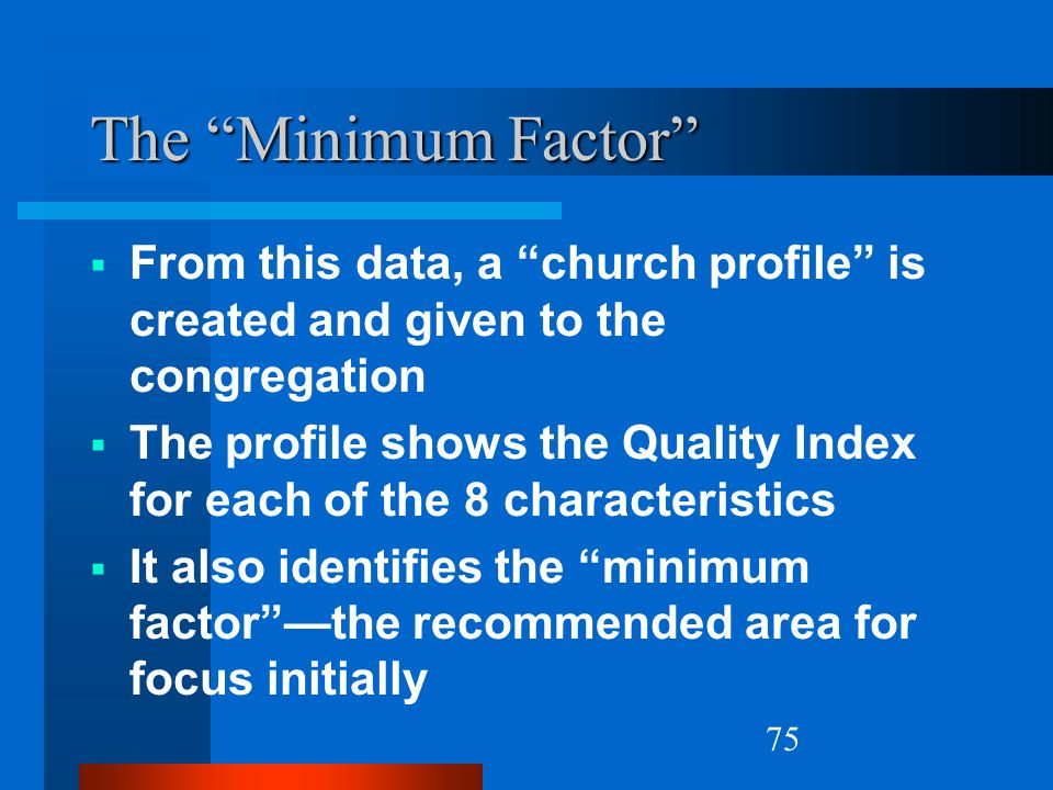 The Minimum Factor From this data, a church profile is created and given to the congregation.