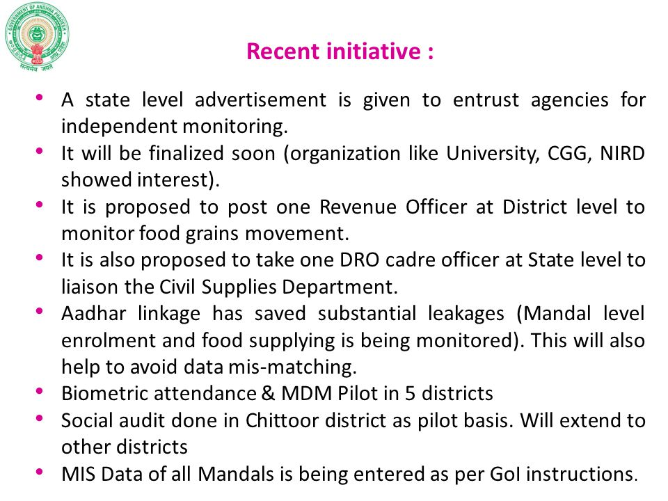 Recent initiative : A state level advertisement is given to entrust agencies for independent monitoring.