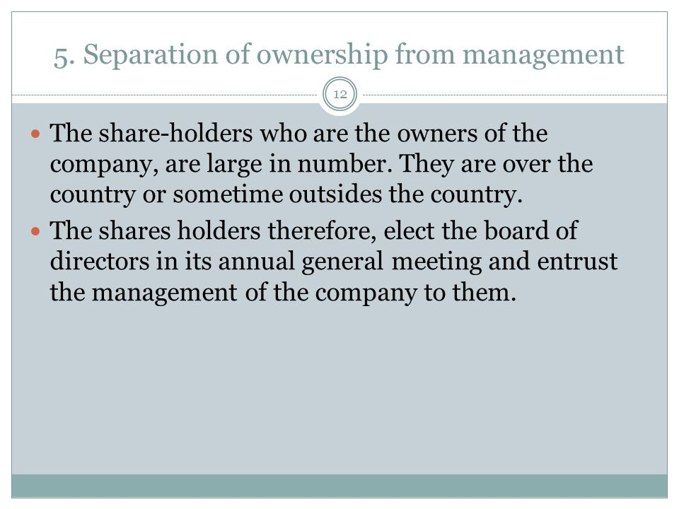 5. Separation of ownership from management