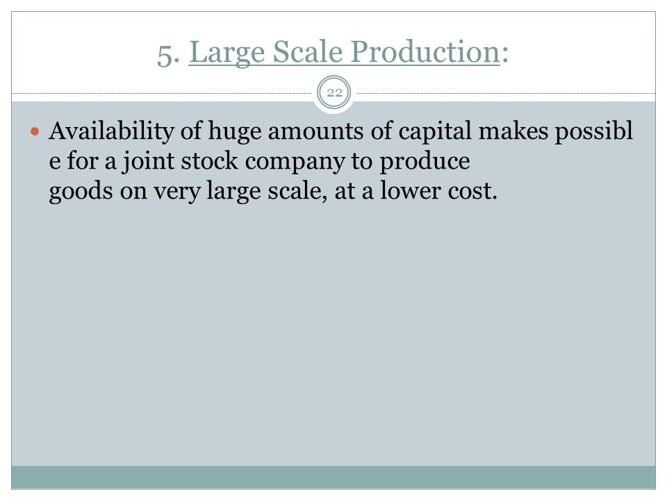 5. Large Scale Production: