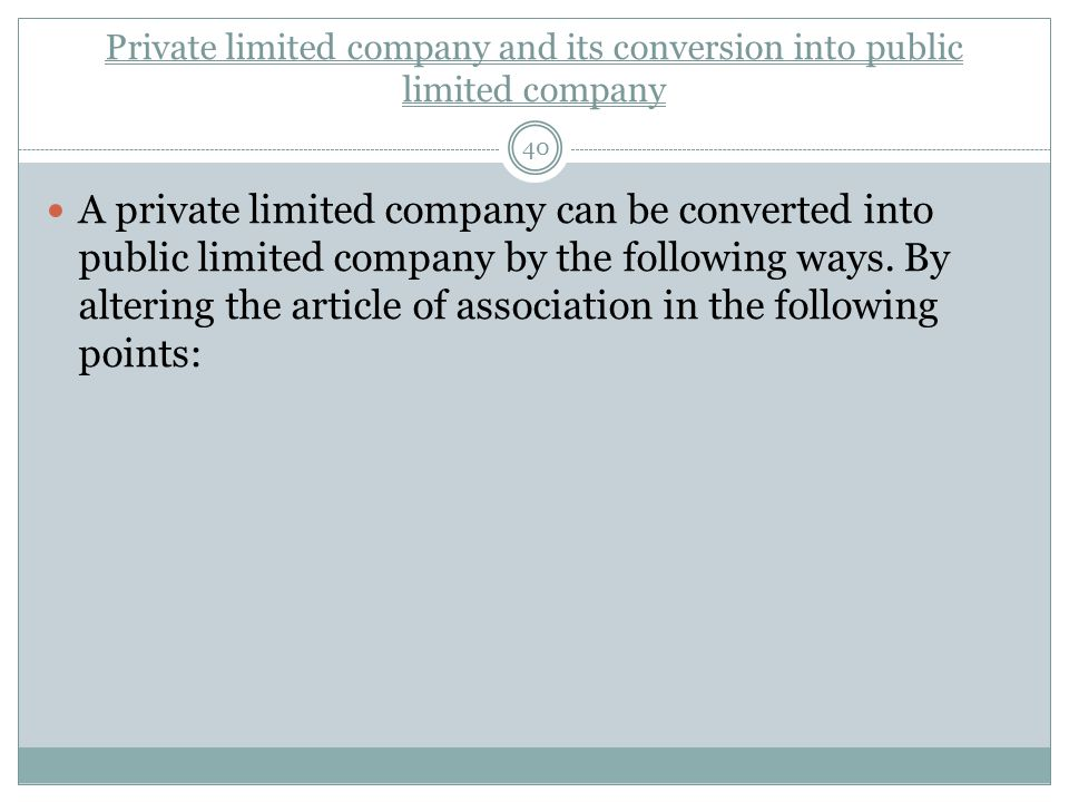 Private limited company and its conversion into public limited company