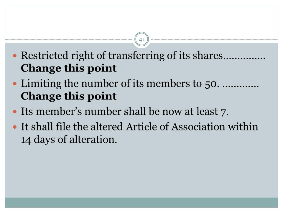 Restricted right of transferring of its shares…………… Change this point