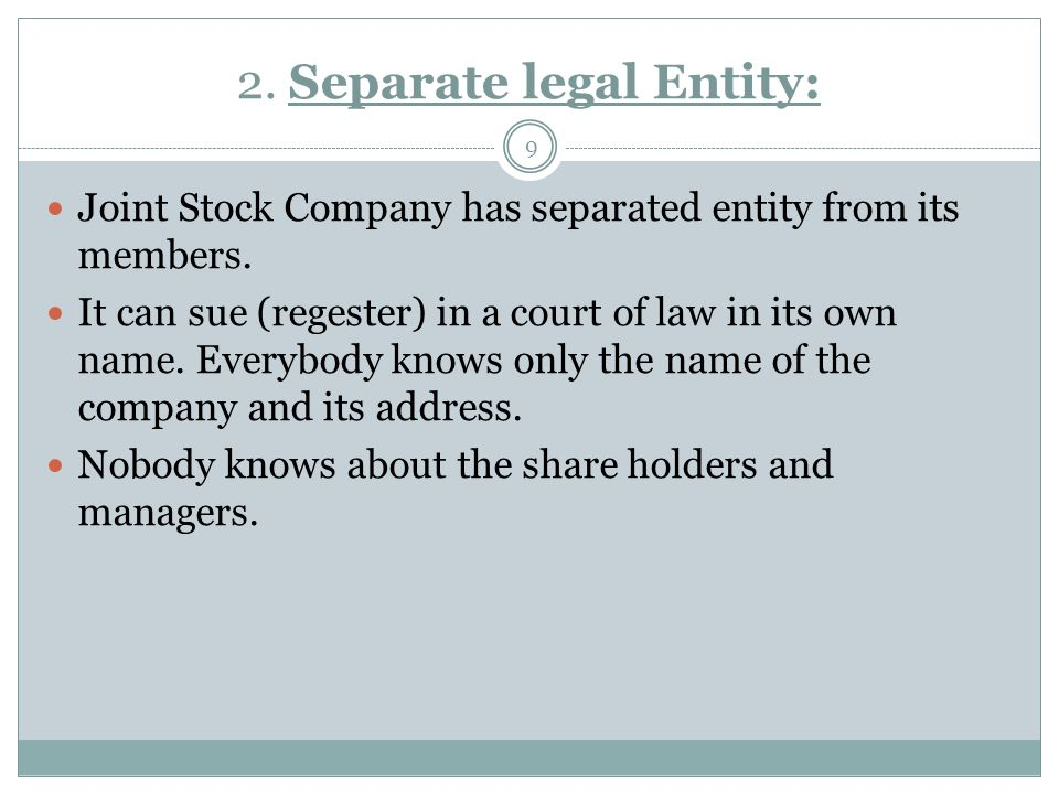 2. Separate legal Entity: