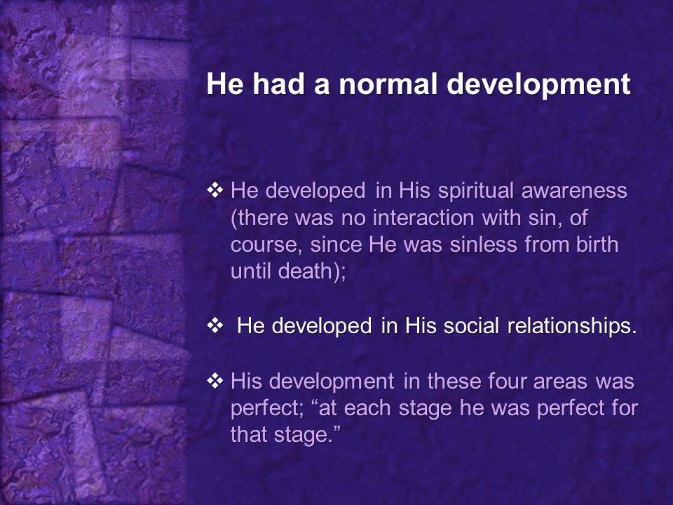 He had a normal development
