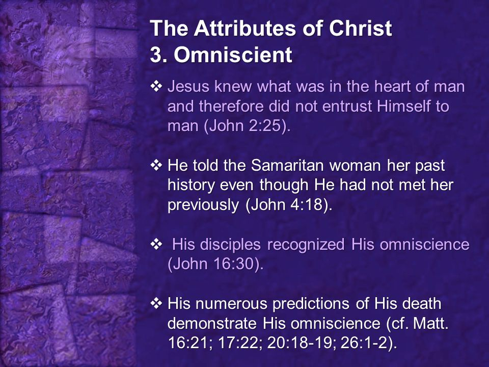 The Attributes of Christ 3. Omniscient