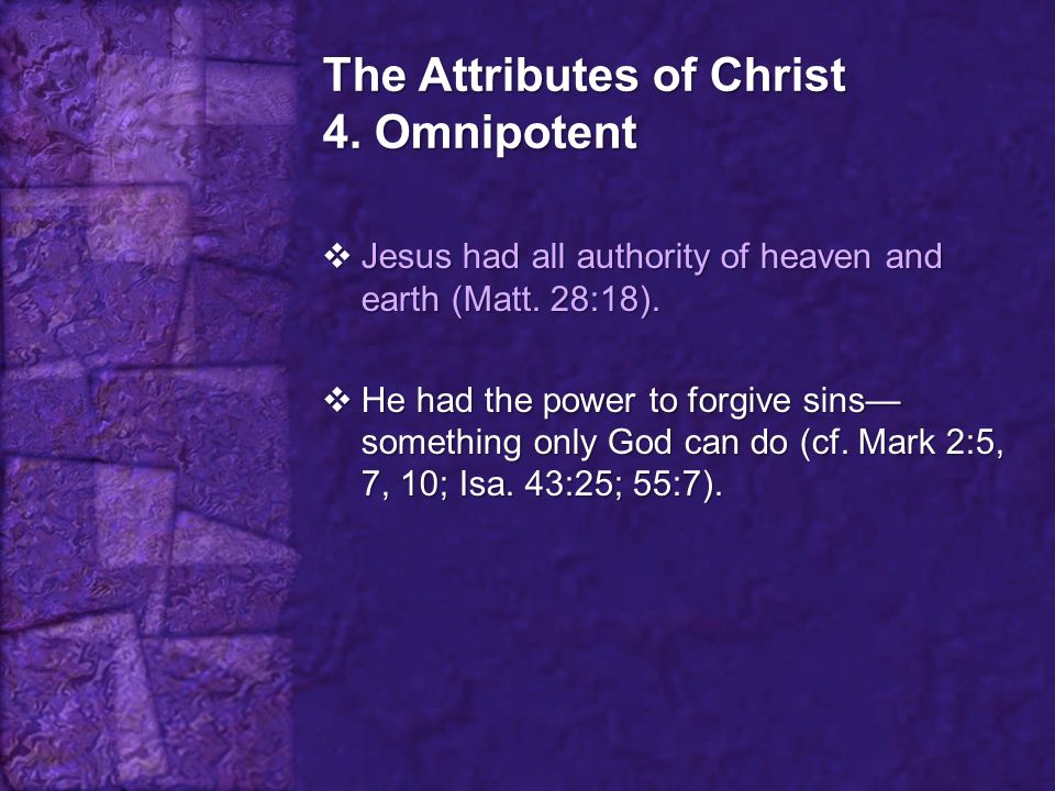 The Attributes of Christ 4. Omnipotent