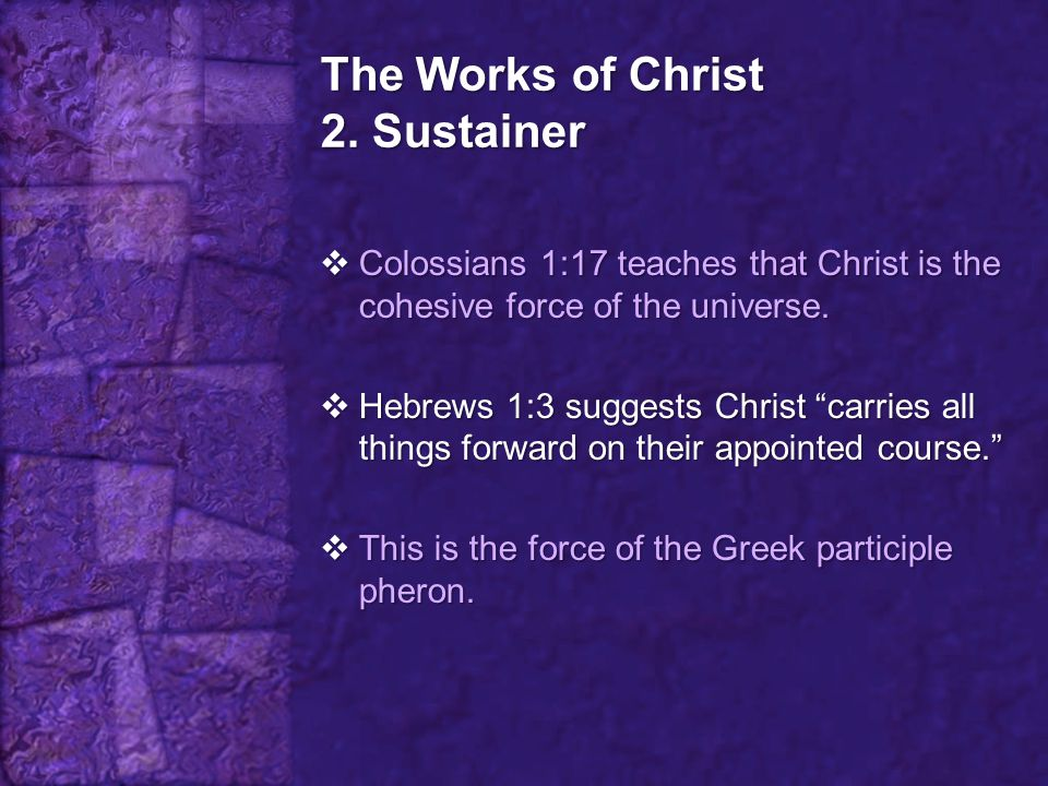 The Works of Christ 2. Sustainer