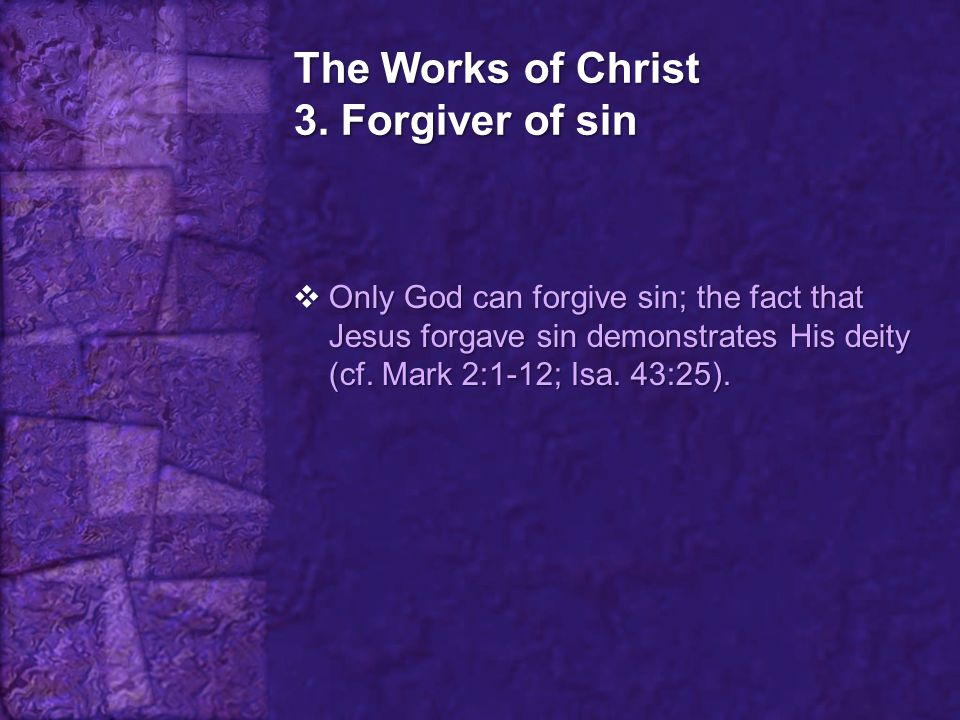 The Works of Christ 3. Forgiver of sin