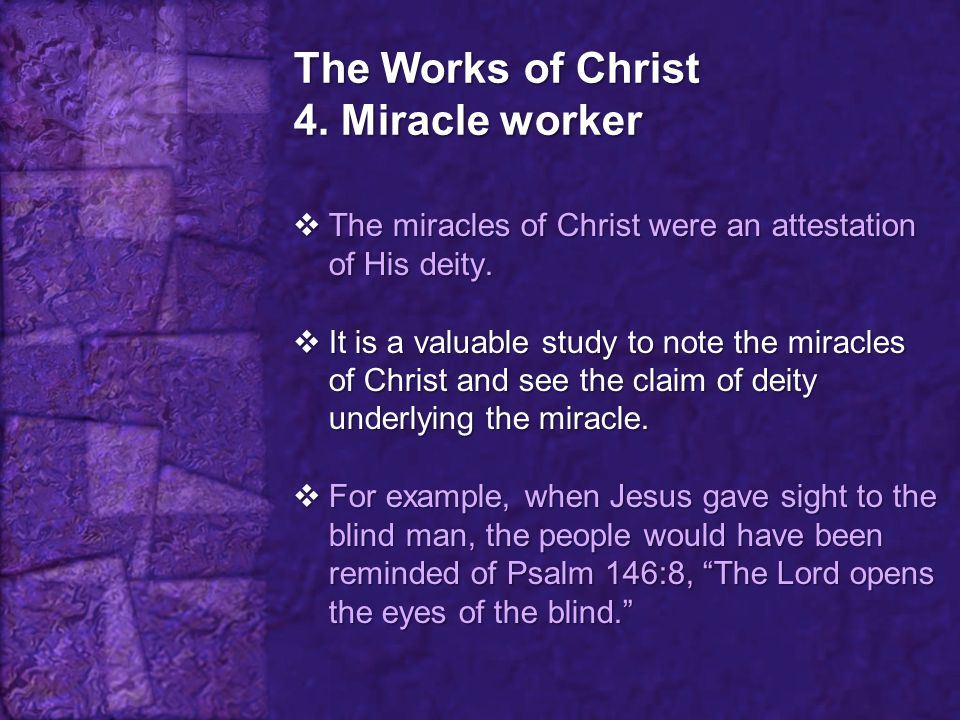 The Works of Christ 4. Miracle worker