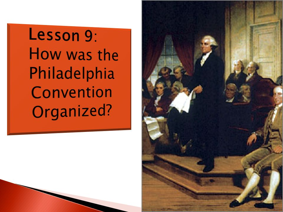 How was the Philadelphia Convention Organized