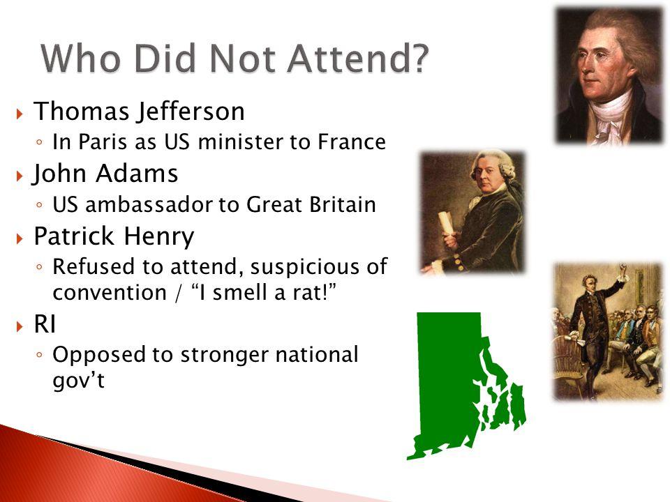 Who Did Not Attend Thomas Jefferson John Adams Patrick Henry RI